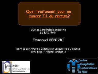 Quel traitement pour un  cancer T1 du rectum?