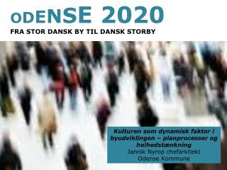 O D E N S E 2020 FRA  STOR DANSK BY TIL DANSK STORBY