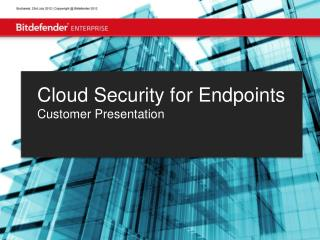 Cloud Security for Endpoints Customer Presentation