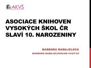 Asociace knihoven vysokých škol ČR slaví 10. narozeniny