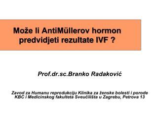 Može li AntiMüllerov hormon predvidjeti rezultate IVF ?