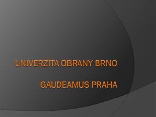 Univerzita obrany Brno Gaudeamus Praha