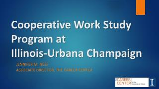 Cooperative Work Study Program at  Illinois-Urbana Champaign