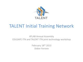 TALENT Initial Training Network