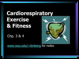 Cardiorespiratory Exercise  & Fitness