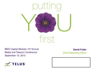 BMO Capital Markets 14 th  Annual Media and Telecom Conference September 10, 2013