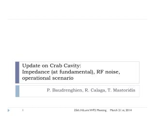 Update on Crab Cavity: Impedance (at fundamental),  RF  noise,  operational scenario