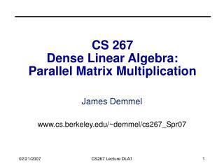 CS 267 Dense Linear Algebra: Parallel Matrix Multiplication