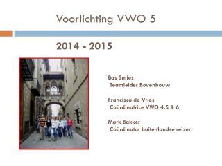 Voorlichting VWO 5 2014 - 2015
