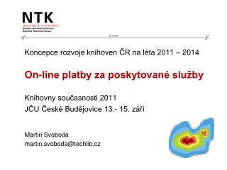 Martin Svoboda martin.svoboda @ techlib.cz