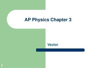 AP Physics Chapter 3