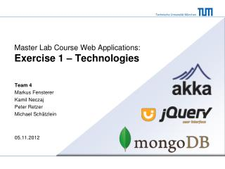 Master Lab  Course  Web  Applications : Exercise  1 – Technologies