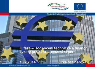 II. fáze – Hodnocení technické a finanční       kvality projektu  – externí experti