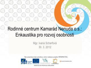 Rodinné centrum Kamarád  Nenuda  o.s.: Enkaustika pro rozvoj osobnosti