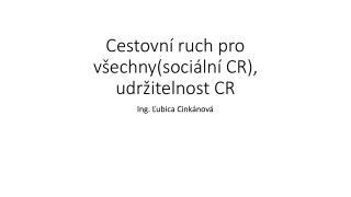Cestovní ruch pro všechny(sociální CR), udržitelnost CR