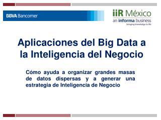 Aplicaciones del Big Data a la Inteligencia del Negocio