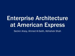 Enterprise Architecture at American Express