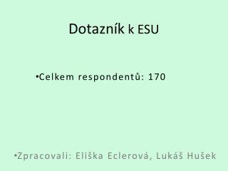 Dotazník  k ESU