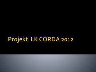Projekt  LK CORDA 2012