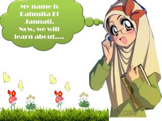 My name is  Rahmita  El  Jannati .  Now, we will learn about….