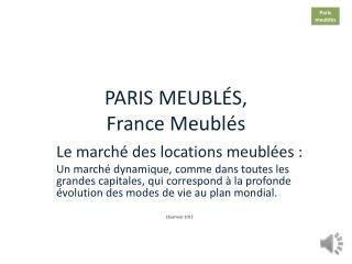 PARIS MEUBLÉS, France  Meublés
