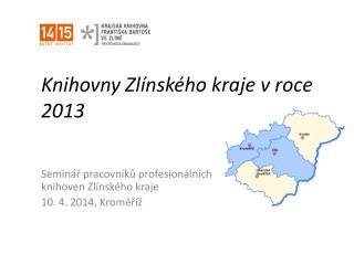 Knihovny Zlínského kraje v roce 2013