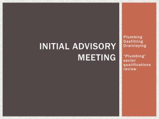 Initial ADVISORY meeting