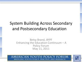 System Building Across Secondary and Postsecondary Education