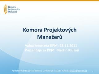 Komora Projektových Manažerů U Potoka 26 252 65  Tursko    komorapm.cz