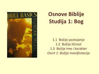 Osnove Biblije  Studija 1: Bog