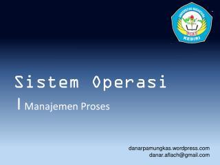 Sistem Operasi | Manajemen  Proses