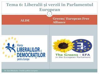 Tema 6: Liberalii și verzii în Parlamentul European