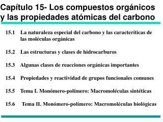 Capítulo 15- Los compuestos orgánicos y las propiedades atómicas del carbono
