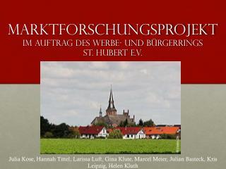 Marktforschungsprojekt im  auftrag  des werbe- und Bürgerrings           st.  Hubert  e.v.