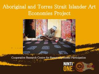 Aboriginal and Torres Strait Islander Art Economies Project