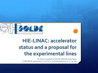 HIE-LINAC: accelerator status and a proposal for the experimental lines