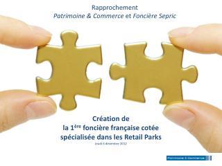 Rapprochement  Patrimoine & Commerce  et  Foncière  Sepric