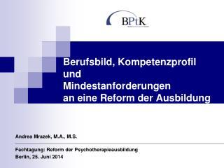 Berufsbild, Kompetenzprofil und Mindestanforderungen an eine Reform der Ausbildung