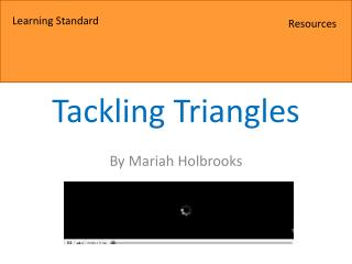 Tackling Triangles