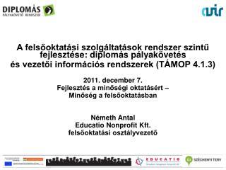 A felsőoktatási szolgáltatások rendszer szintű fejlesztése: diplomás pályakövetés