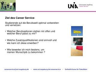 Ziel des  Career  Service Studierende auf die Berufswelt optimal vorbereiten und vernetzen: