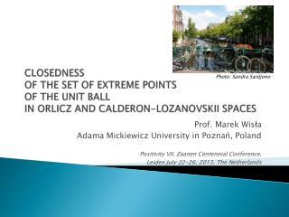 Prof. Marek Wisła Adama Mickiewicz  University  in Poznań, Poland