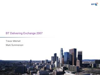 BT Delivering Exchange 2007