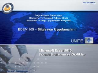 Microsoft Excel  2010 Formül Kullanımı ve Grafikler