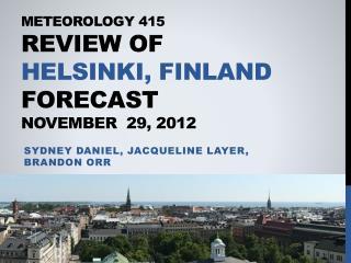 Meteorology 415 Review of  Helsinki, Finland  Forecast November  29, 2012