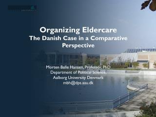 Organizing Eldercare The Danish Case in a Comparative Perspective