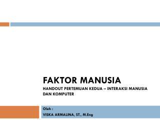 FAKTOR MANUSIA Handout pertemuan kedua – Interaksi Manusia dan Komputer