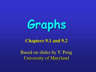 Chapters 9.1 and 9.2  Based on slides by Y. Peng University of Maryland