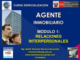 Mg.  Martin Eduardo Moreyra Navarrete mmoreyra@upig.pe martinmoreyra.jimdo 997394470