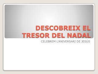 DESCOBREIX EL TRESOR DEL NADAL
